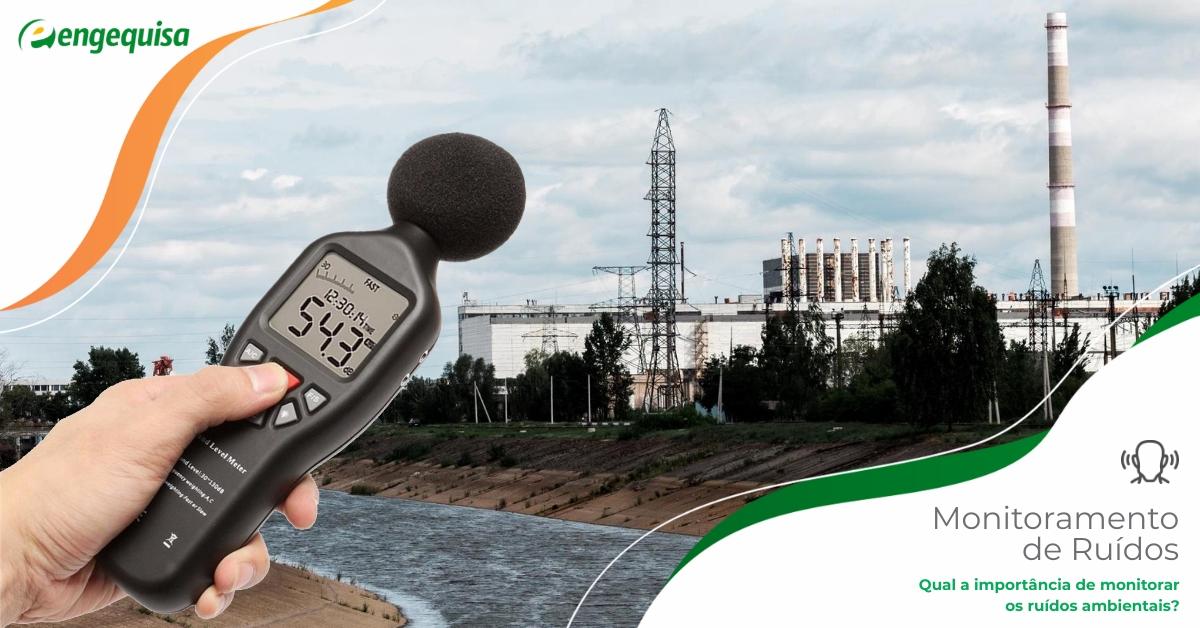 Porque é importante o monitoramento de ruídos ambientais?